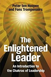 The Enlightened Leader: An Introduction to the Chakras of Leadership by Peter ten Hoopen (2009-03-02)