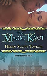 The Magic Knot (Love Spell Paranormal Romance) by Helen Scott Taylor (2009-03-31)