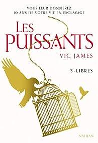 Les puissants, tome 3 : Libres par Vic James