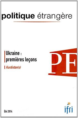 Politique étrangère, n° 2, Eté 2014 : Ukraine : Premières leçons, Kurdistan(s) par Institut français des relations internationales (IFRI)