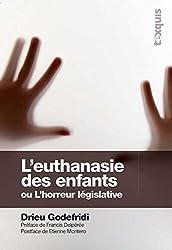 L'euthanasie des enfants : L'horreur législative