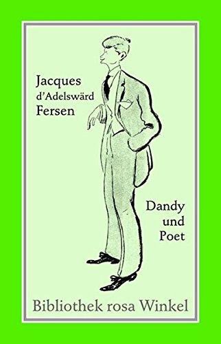 Jacques d'Adelswärd-Fersen. Dandy und Poet: Annäherungen (Bibliothek rosa Winkel, Band 38)
