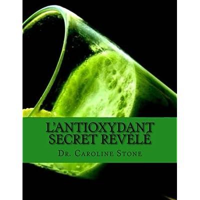 L'Antioxydant Secret Révélé: Inverser le vieillissement, arrêter la maladie, et devenir plus forts avec ce phénoméne prouvé