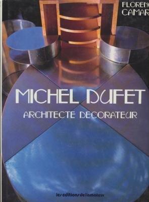 Michel Dufet, architecte décorateur