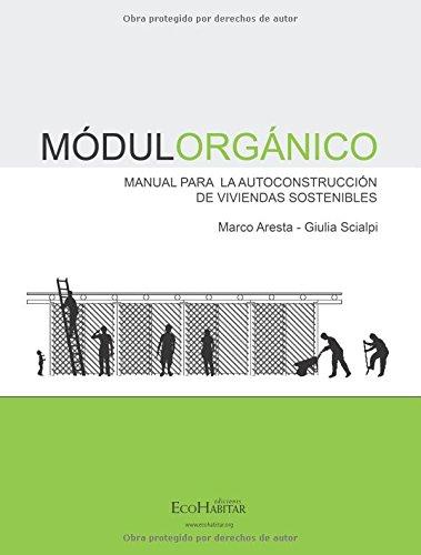Modulorgánico: Manual para la autoconstrucción de viviendas sostenibles por Marco Aresta Rebelo