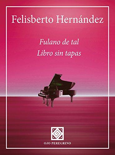 Felisberto Hernández: Fulano de tal. Libro sin tapas eBook: Felisberto Hernández: Amazon.es: Tienda Kindle