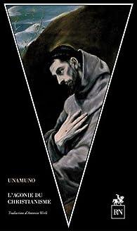 L'agonie du christianisme par Miguel de Unamuno
