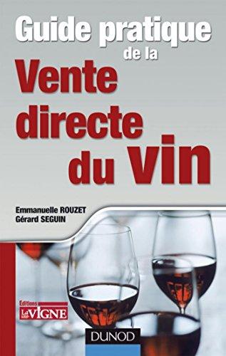 Guide pratique de la vente directe du vin (Pratiques Vitivinicoles)