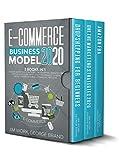 E-Commerce Business Model 2020: 3 books in 1: Online Marketing Strategies,...