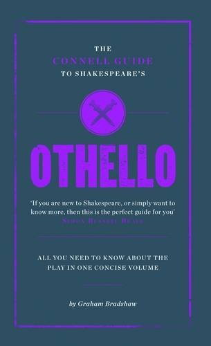 The Connell Guide to Othello: Written by Graham Bradshaw, 2012 Edition, Publisher: Connell Guides [Paperback]