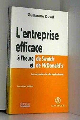 L'entreprise efficace à l' heure de Swatch et de McDonald's par Guillaume Duval