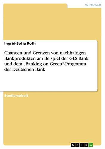 chancen-und-grenzen-von-nachhaltigen-bankprodukten-am-beispiel-der-gls-bank-und-dem-banking-on-green