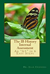 The IB History Internal Assessment: An A+ in 6 Easy Steps