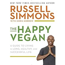 { The Happy Vegan: A Guide to Living a Long, Healthy, and Successful Life } By Simmons, Russell ( Author ) 11-2015 [ Hardcover ]