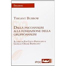 Dalla Psicoanalisi Alla Fondazione Della Gruppoanalisi
