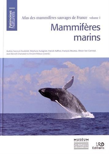 Atlas Des Mammifères Sauvages de France: Volume 1: Les Mammifères Marins de France