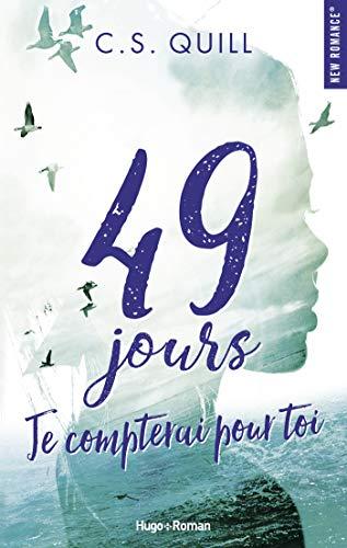 49 jours, je compterai pour toi par [Quill, C. s.]