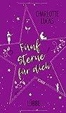 Fünf Sterne für dich: Roman von Charlotte Lucas