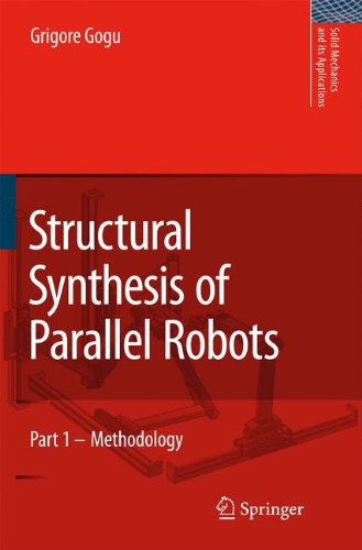 Structural Synthesis of Parallel Robots: Part 1: Methodology (Solid Mechanics and Its Applications)