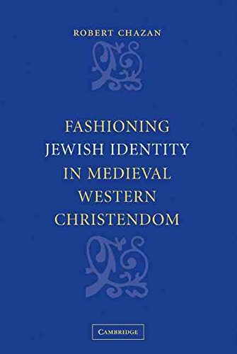 [(Fashioning Jewish Identity in Medieval Western Christendom)] [By (author) Robert Chazan] published on (January, 2009)