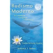 Budismo Moderno: Volume 1 - Sutra (Portuguese Edition)