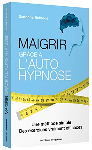 Maigrir grâce à l'autohypnose