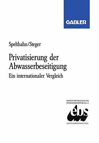 Privatisierung der Abwasserbeseitigung: Ein internationaler Vergleich am Beispiel Bundesrepublik Deutschland, Frankreich und Großbritannien