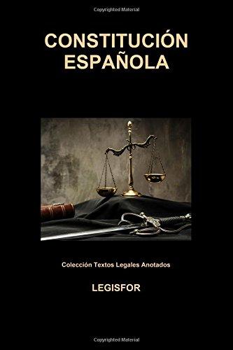 Constitución Española: edición 2018 (Colección Textos Legales Anotados) por Legisfor