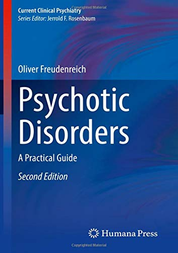 Psychotic Disorders: A Practical Guide (Current Clinical Psychiatry)