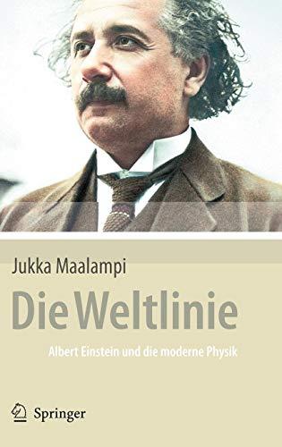 Die Weltlinie - Albert Einstein und die moderne Physik