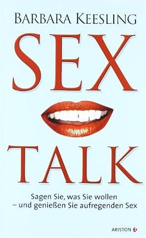 Sex Talk: Sagen Sie, was Sie wollen - und geniessen
