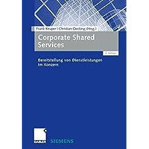 Corporate Shared Services: Bereitstellung von Dienstleistungen im Konzern (German Edition)