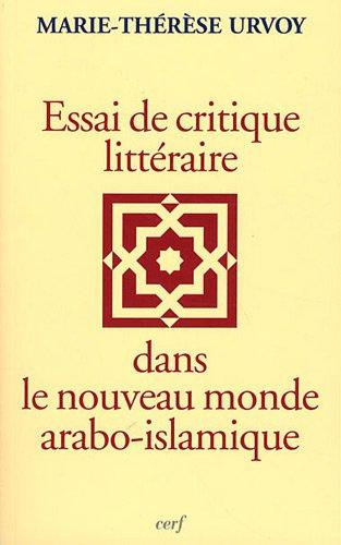 Essai de critique littéraire dans le nouveau monde arabo-islamique par Marie-Thérèse Urvoy