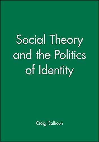 Social Theory and the Politics of Identity por Craig Calhoun