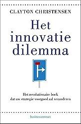 Het innovatiedilemma / druk 2: het revolutionaire boek dat uw strategie voorgoed zal veranderen