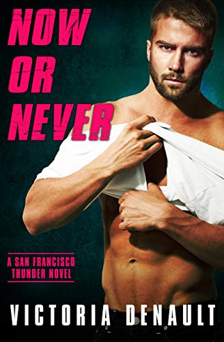 Now or Never (San Francisco Thunder Book 4) (English Edition)