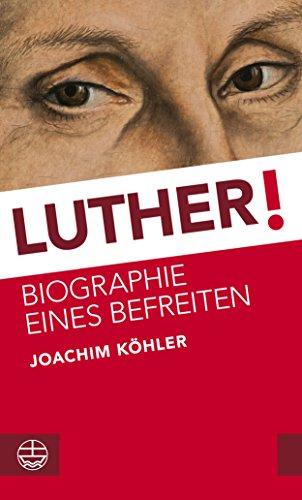 luther-biographie-eines-befreiten-german-edition