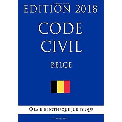Code civil belge - Edition 2018