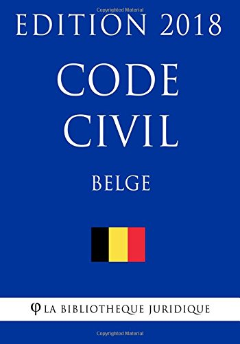 Code civil belge - Edition 2018