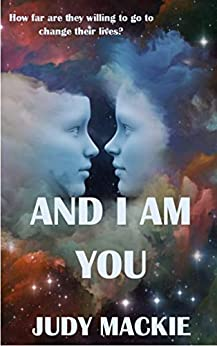 Book cover image for And I Am You: How far are they willing to go to change their lives?