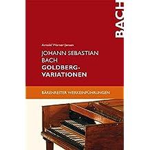 Johann Sebastian Bach: Goldberg-Variationen (Bärenreiter-Werkeinführungen)