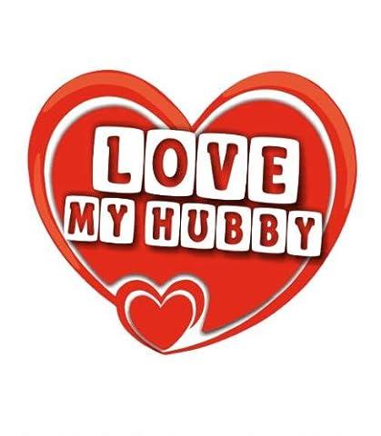 Love My Hubby - Maison / Voiture Autocollant / Car Sticker Sign