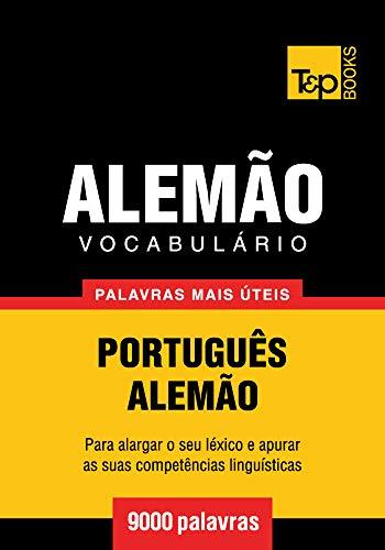 Vocabulário Português-Alemão - 9000 palavras mais úteis (Portuguese Edition)