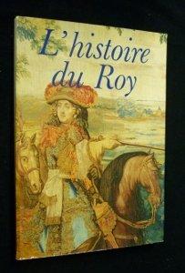 L histoire du Roy