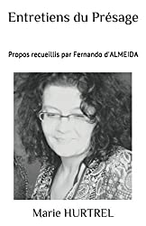 Entretiens du Présage: Propos recueillis par Fernando d'ALMEIDA