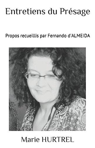Entretiens du Présage: Propos recueillis par Fernando d'ALMEIDA par Marie HURTREL