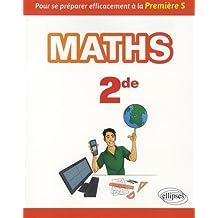 Mathématiques seconde - Pour se préparer efficacement à la Première S