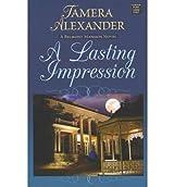 A Lasting Impression (Belmont Mansion Novel) - Large Print Alexander, Tamera ( Author ) Dec-01-2011 Hardcover
