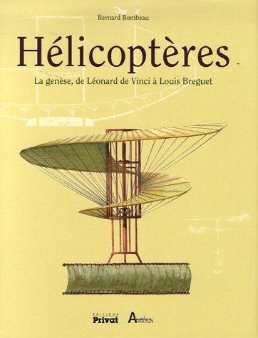 Hélicoptères : La genèse, de Léonard de Vinci à Bréguet