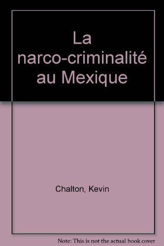 La narco-criminalité au Mexique